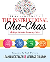 Teaching With the Instructional Cha-Chas: Four Steps to Make Learning Stick (Educational Neuroscience, Formative Assessment, and Differentiated Instruction Strategies for Student Success)