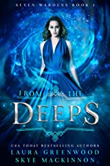 From The Deeps: A paranormal reverse harem (Seven Wardens Book 1) Kindle Edition
