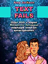 Text fails: Over 800 + super Romantic funniest mishaps ever on smartphones