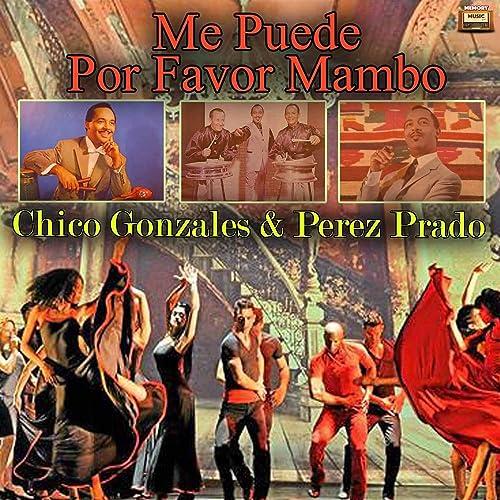Me Puede Por Favor Mambo de Chico Gonzales con su Orquesta & Perez ...