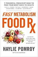 Fast Metabolism Food Rx: 7 Powerful Prescriptions to Feed Your Body Back to Health (English Edition) Formato Kindle
