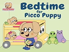 Bedtime for Picco Puppy: A fun, easy-to-read, rhyming bedtime story, with cute, colorful cartoon illustrations, for young children.