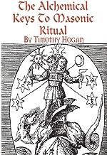 The Alchemical Keys To Masonic Ritual