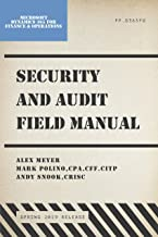 Security and Audit Field Manual for Microsoft Dynamics 365 for Finance & Operations: Spring 2019