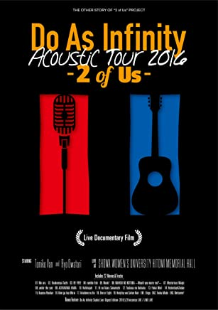 Do As Infinity Acoustic Tour 2016 -2 of Us- Live Documentary Film(Blu-ray+2CD)