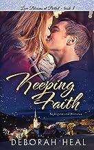 Keeping Faith (Love Blooms at Bethel Book 3)