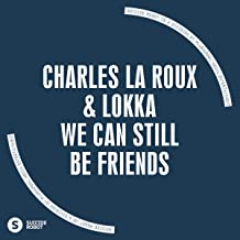 We Can Still Be Friends (Original Mix)