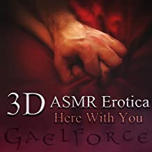 3-D Erotic ASMR: Here with You