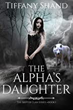 The Alpha's Daughter: YA Paranormal shifter romance (Shifter Clans Series Book 1)