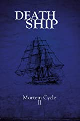 Death Ship: Mortem Cycle II Kindle Edition