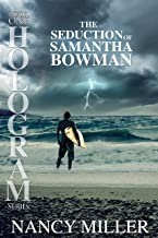 Hologram: The Seduction of Samantha Bowman