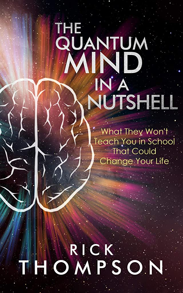 モロニックバクテリアディンカルビルThe Quantum Mind in a Nutshell: What They Won't Teach You in School That Could Change Your Life (English Edition)