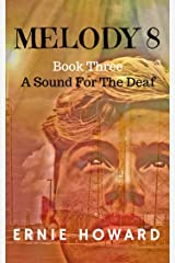 Melody 8: Book Three: A Sound for the Deaf Kindle Edition