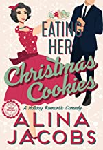 Eating Her Christmas Cookies: A Holiday Romantic Comedy (Frost Brothers Book 1)
