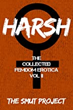 HARSH: The Collected FemDom Erotica, Vol. 2 (English Edition)