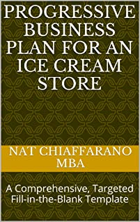 Progressive Business Plan for an Ice Cream Store: A Comprehensive, Targeted Fill-in-the-Blank Template