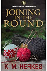 Joining in the Round (A Story of the Restoration Book 4) Kindle Edition