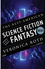 The Best American Science Fiction and Fantasy 2021 (The Best American Series ®) Kindle Edition