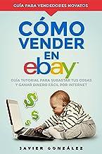 Cómo vender en Ebay: Guía tutorial para subastar tus cosas
