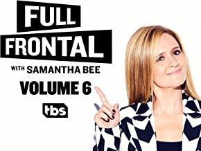 Full Frontal With Samantha Bee Season 6