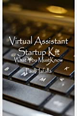 Virtual Assistant Startup Kit: What You Must Know Kindle Edition
