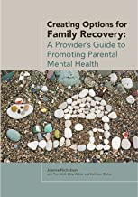 Creating Options for Family Recovery: A Provider's Guide to Promoting Parental Mental Health