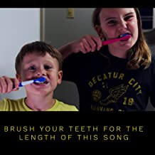 Brush Your Teeth for the Length of This Song!