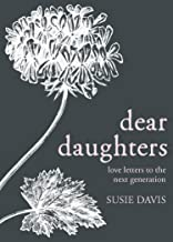 [Susie Davis] Dear Daughters: Love Letters to The Next Generation-Hardcover