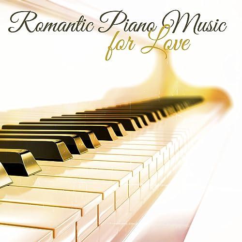 Romantic Piano Music For Love The Perfect Romantic Dinner