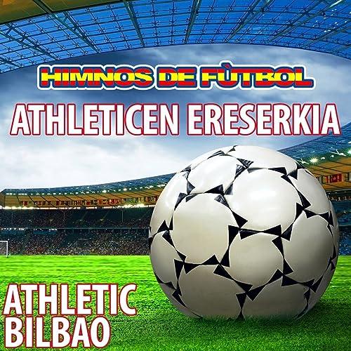 Athleticen Ereserkia (Himno Del Athletic Bilbao) de B.B. ...