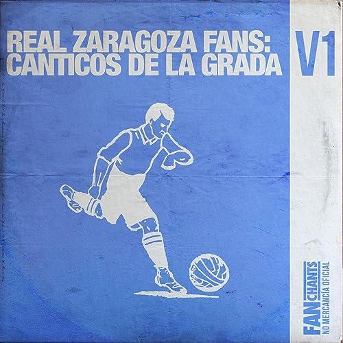 Real Zaragoza: Canticos De La Grada V1 de Real Zaragoza ...