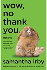 Wow, No Thank You.: Essays Kindle Edition