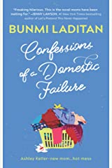 Confessions of a Domestic Failure: A Humorous Book About a not so Perfect Mom Kindle Edition