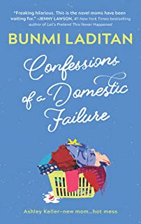 Confessions of a Domestic Failure: A Humorous Book About a not so Perfect Mom