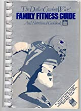The Dallas Cowboy Wives' Family Fitness Guide and Nutritional Cookbook