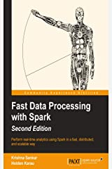 Fast Data Processing with Spark - Second Edition Kindle Edition
