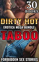 30 BOOKS  - DIRTY HOT EROTICA MEGA BUNDLE: Taboo Forbidden Sex Stories (First Time, Group, Bisexual, MILF, Interracial, Lesbian. Ganging, Cheating Wife and more)