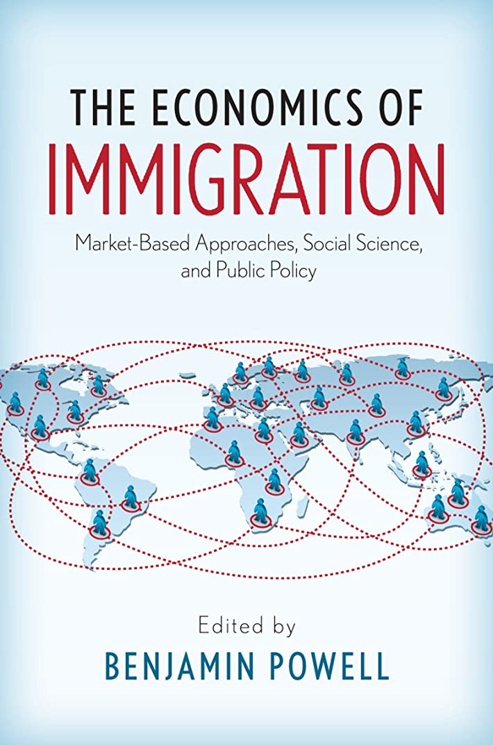 符号征服次へThe Economics of Immigration: Market-Based Approaches, Social Science, and Public Policy (English Edition)