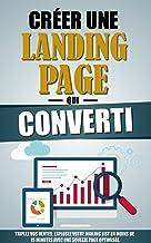 Livres Créer Une Landing Page Qui Converti: Triplez Vos Ventes, Explosez Votre Mailing List En Moins De 15 Minutes Avec Une Squeeze Page Optimisée. PDF