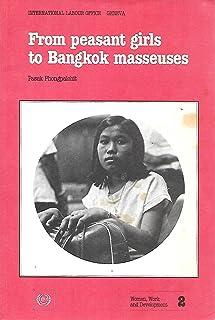 From Peasant Girls to Bangkok Masseuses (Women, work & development series)