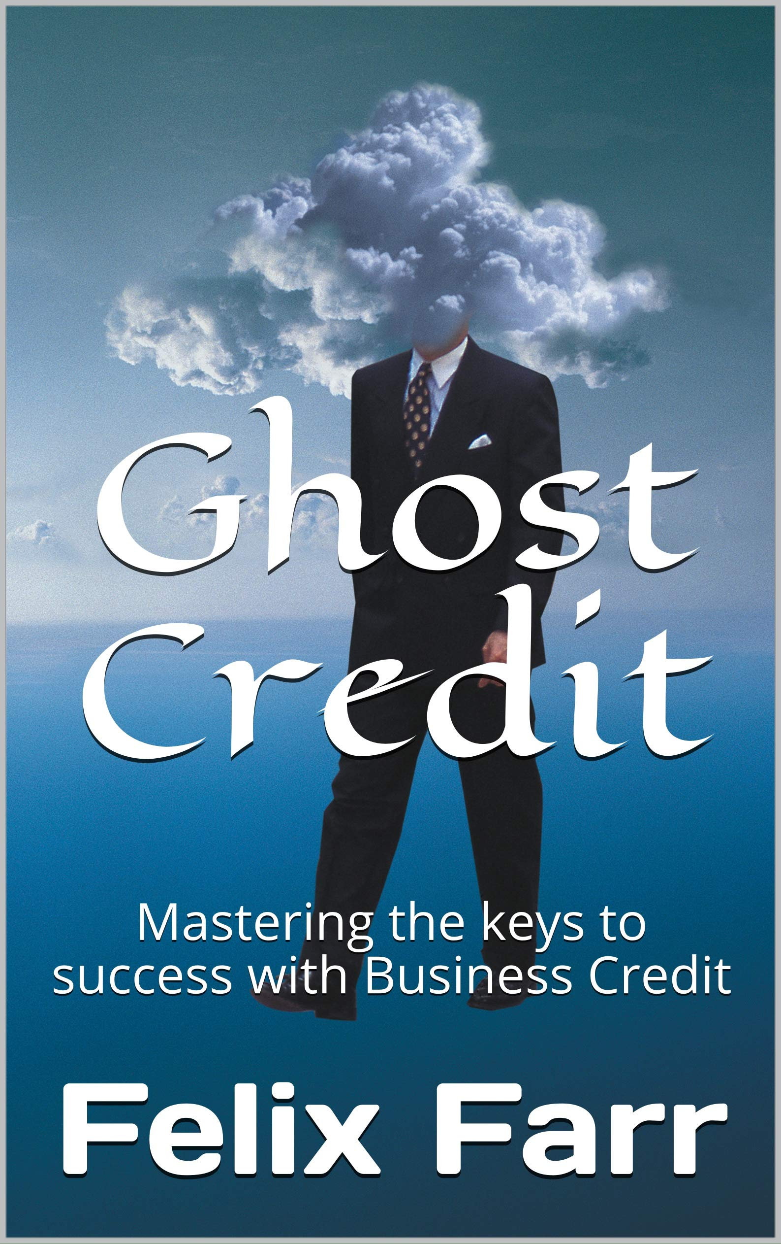 Ghost Credit: Mastering the keys to success with Business Credit
