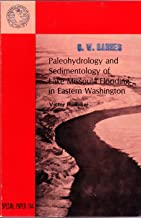 Paleohydrology and sedimentology of Lake Missoula flooding in eastern Washington (Geological Society of America. Special paper)