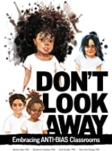 Don't Look Away: Embracing Anti-bias Classrooms