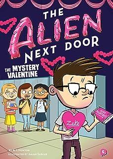 The Alien Next Door 6: The Mystery Valentine (6)