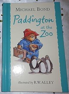 Paddington At The Zoo [Hardcover] [Jan 01, 2011] Bond, Michael