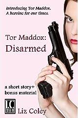 Tor Maddox: Disarmed Kindle Edition