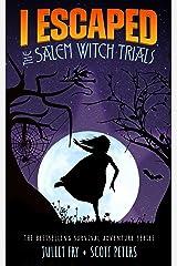 I Escaped The Salem Witch Trials: Salem, Massachusetts 1692 Kindle Edition