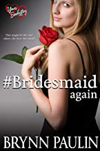 #Bridesmaid Again (Yours Everlasting Series Book 15)