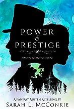 Power and Prestige: A Fantasy Austen Retelling (Magical Regency Book 1)