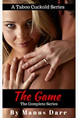 The Game: The Complete Taboo Cuckold Series Kindle Edition